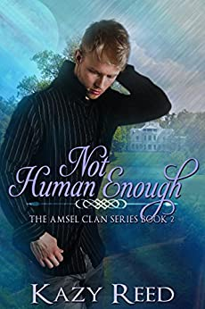 Not Human Enough (The Amsel Clan Book 2) by [Reed, Kazy]