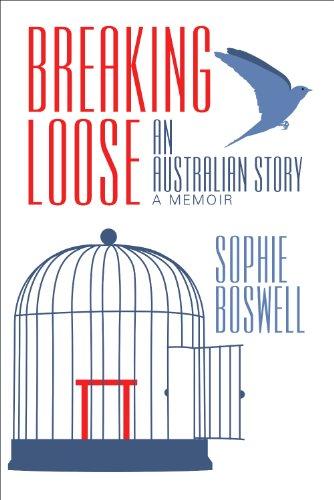Breaking Loose : An Australian Story (English Edition)