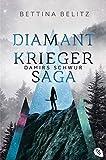 Die Diamantkrieger-Saga von Bettina Belitz