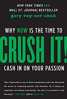 Crush It!: Why NOW Is the Time to Cash In on Your Passion par [Vaynerchuk, Gary]