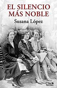 El silencio más noble par  Susana López Pérez