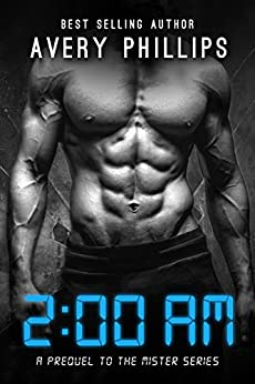 2AM - Prequel to The Mister Series (English Edition) par [Phillips, Avery]