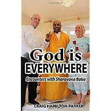 God is Everywhere: Encounters with Sharavana Baba