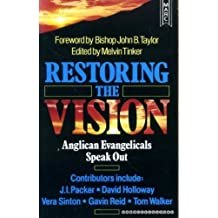 Restoring the Vision: Anglican Evangelicals Speak Out