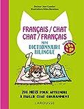 Telecharger Livres Francais chat Chat Francais Mini dictionnaire bilingue 200 mots pour apprendre a parler chat couramment (PDF,EPUB,MOBI) gratuits en Francaise