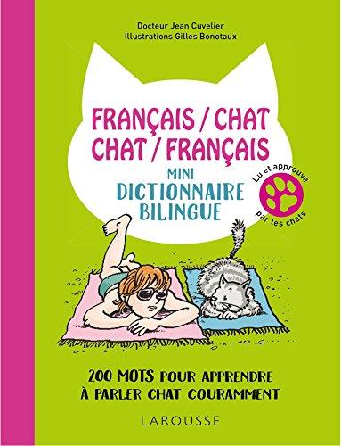 Franais/chat-Chat/Franais-Mini-dictionnaire bilingue: 200 mots pour apprendre  parler chat couramment