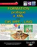 Formation pratique a XML avec C#5, WPF et LINQ: Avec Visual Studio 2013...
