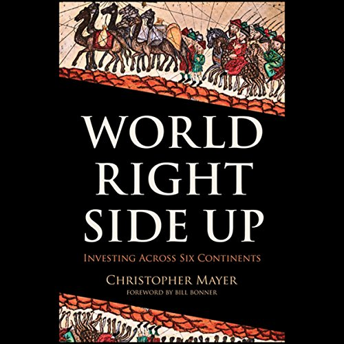 World Right Side Up: Investing Across Six Continents  Audiolibri