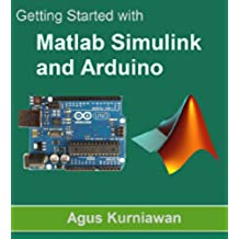 Getting Started with Matlab Simulink and Arduino (English Edition)