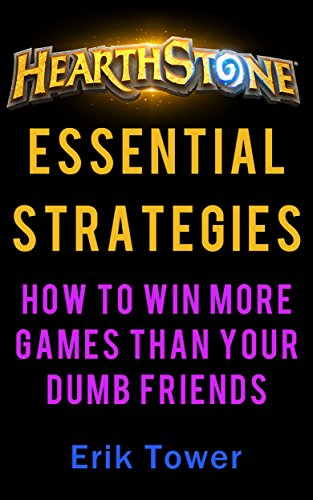 Wizards Arenas (Hearthstone Essential Strategies: How to Win More Games than Your Dumb Friends (English Edition))