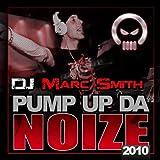 Pump Up The Noise (Marc Smith 2010 Remix)
