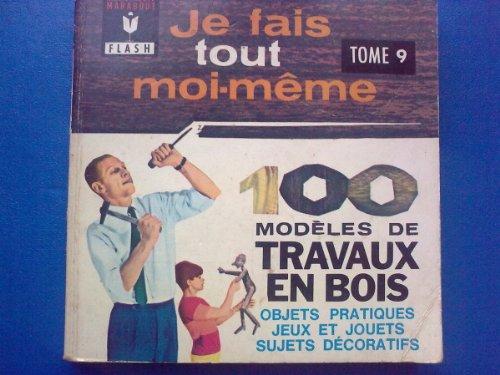 100 modèles de travaux en bois