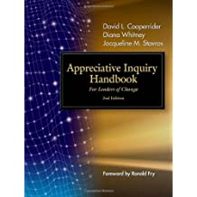 Appreciative Inquiry Handbook: For Leaders of Change