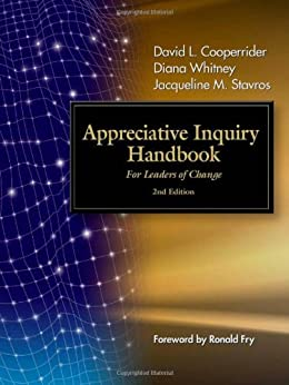 Appreciative Inquiry Handbook: For Leaders of Change by [Whitney, Diana, Cooperrider, David L, Stavros, Jacqueline M]
