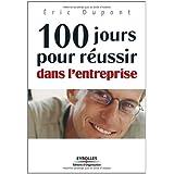 100 jours pour réussir dans l'entreprise