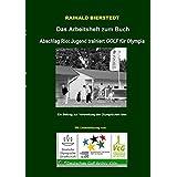 """Das Arbeitsheft zum Buch """"Jugend trainiert GOLF für Olympia"""": Ein Beitrag zur Verbreitung der Olympischen Idee"""