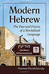 Modern Hebrew: The Past and Future of a Revitalized Language