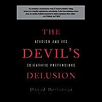 The Devil's Delusion: Atheism and its Scientific Pretensions (English Edition)