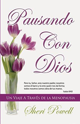 Pausando Con Dios: Un Viaje A Través de la Menopausia por Sheri Powell