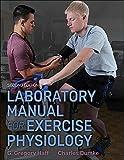 Die besten Human Kinetics Anatomie und Physiologie Bücher - Laboratory Manual for Exercise Physiology: With Web Study Bewertungen