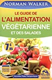 Le guide de l'alimentation végétarienne et des salades