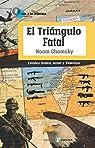 El Triángulo Fatal: Estados Unidos, Israel y Palestina par Noam Chomsky