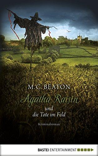 Spannung Feld (Agatha Raisin und die Tote im Feld: Kriminalroman (Agatha Raisin Mysteries 4))