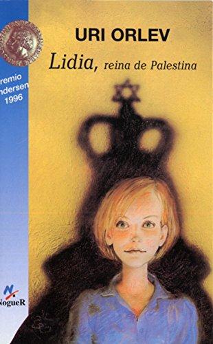 Lidia, reina de Palestina (Noguer Historico) por Uri Orlev