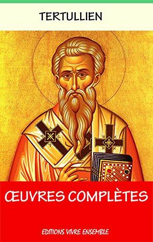 Œuvres complètes de Tertullien: Les 3 Livres par Tertullien