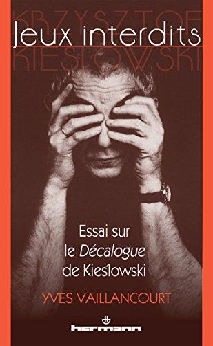 Jeux interdits (1re édition): Essai sur le Décalogue de Kieslowski