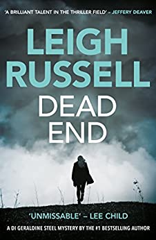 Dead End (A DI Geraldine Steel Thriller Book 3) by [Russell, Leigh]
