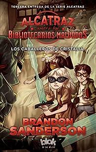 Los Caballeros de Cristalia par Brandon Sanderson
