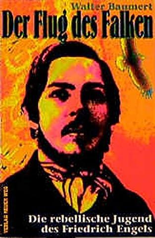 Der Flug des Falken: Die rebellische Jugend des Friedrich Engels