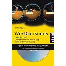 Wir Deutschen 1982 bis 1990: Die Deutschen auf dem Weg zur Wiedervereinigung