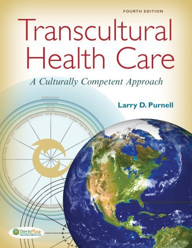 Transcultural Health Care: A Culturally Competent Approach by Larry D. Purnell PhD RN FAAN (2013-09-18)