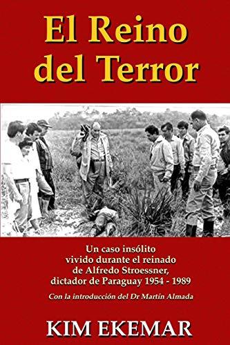 El Reino del Terror: UN CASO INSOLITO vivido durante el reinado de Alfredo Stroessner,  dictador de Paraguay 1954 - 1989