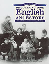 A Genealogist's Guide to Discovering Your English Ancestors: How to Find and Record Your Unique Heritage by Paul Milner (2000-08-02)