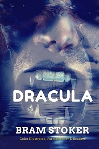 Dracula: Color Illustrated, Formatted for E-Readers (Unabridged Version)