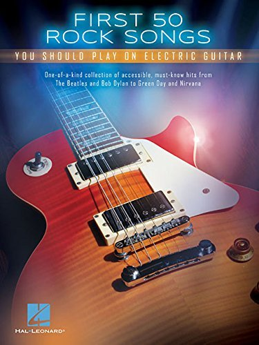 First 50 Rock Songs You Should Play on Electric Guitar (English Edition)