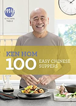 My Kitchen Table: 100 Easy Chinese Suppers par [Hom, Ken]
