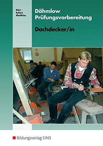 Dähmlow Prüfungsvorbereitung: Dachdecker / Dachdeckerin: Prüfungsvorbereitung