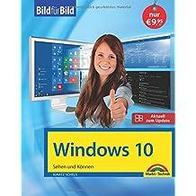 Windows 10 inkl. allen Updates Bild für Bild: Sehen und Können. Eine leicht verständliche Anleitung in Bildern. Komplett in Farbe.