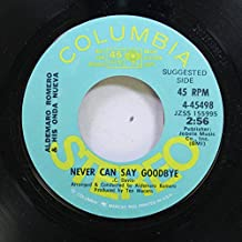ALDEMARO ROMERO & HIS ONDA NUEVA 45 RPM NEVER CAN SAY GOODBYE / SWEET MADNESS (FOLIE DOUCE)