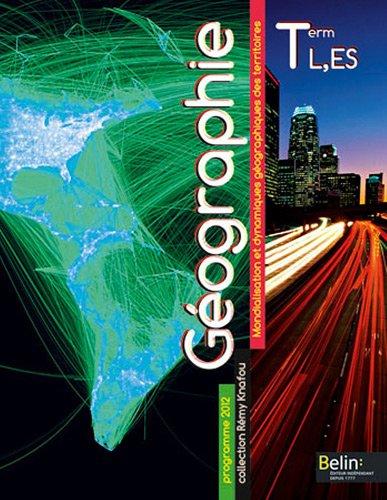 Géographie Tle L ES Rémy Knafou : Mondialisation et dynamiques géographiques des territoires. Programme 2012