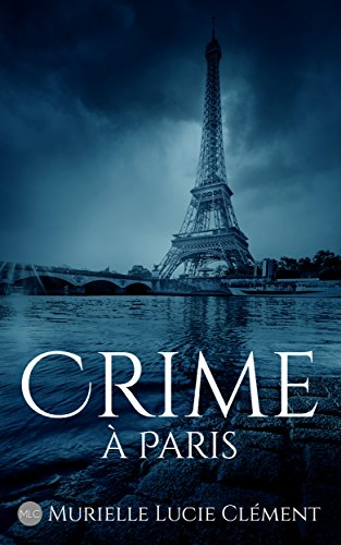 Crime à Paris - Murielle Lucie Clément