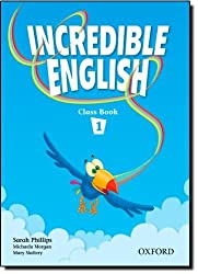 Incredible English 1: Class Book by Sarah Phillips (2006-11-16)