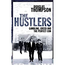The Hustlers: Gambling, Greed and the Perfect Con (English Edition)