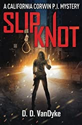 Slipknot: Volume 3 (California Corwin P.I. Mystery) by D. D. VanDyke (2015-12-03)