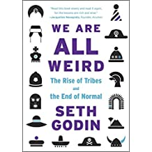 We Are All Weird: The Rise of Tribes and the End of Normal by Seth Godin (2015-09-24)