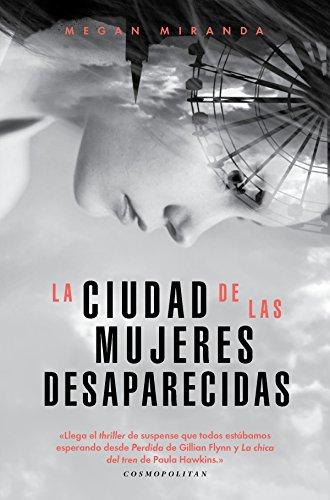 La ciudad de las mujeres desaparecidas (Sin colección) por Megan Miranda